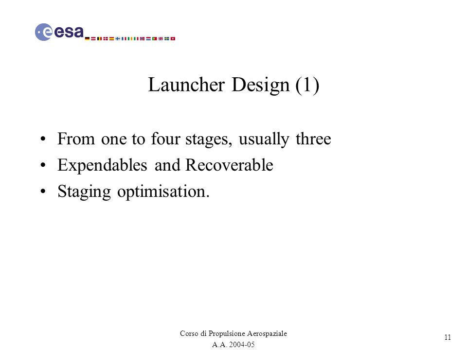 Launcher Design (1) From one to four stages, usually three