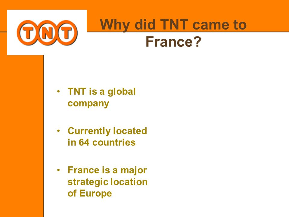 Why did TNT came to France