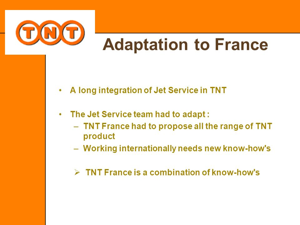 Adaptation to France A long integration of Jet Service in TNT