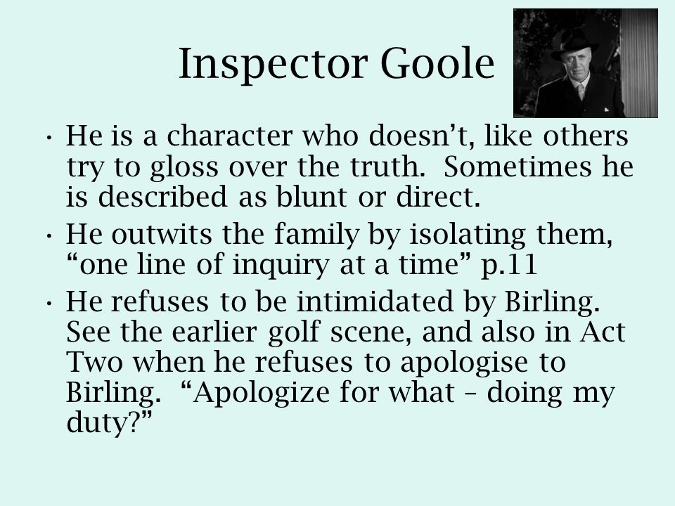the character of goole in the Analysis of inspector goole english literature essay print reference this   he is a very mysterious character, as all the other characters have a meaning, and.