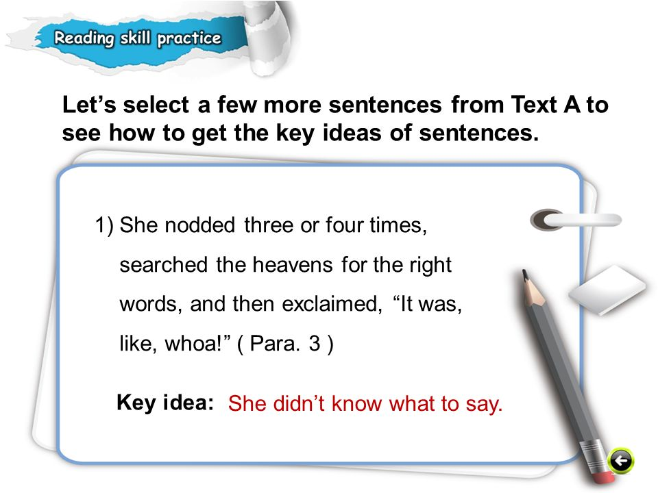 Let's select a few more sentences from Text A to see how to get the key ideas of sentences.