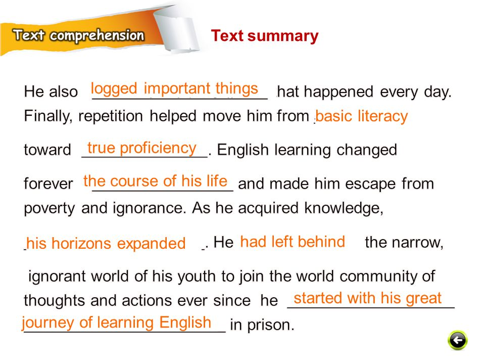 Text summary He also 记录重要的事情 that happened every day. Finally, repetition helped move him from 基础的文化知识.