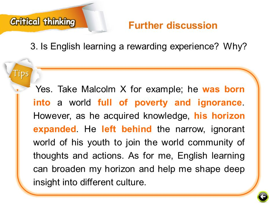 Further discussion 3. Is English learning a rewarding experience Why