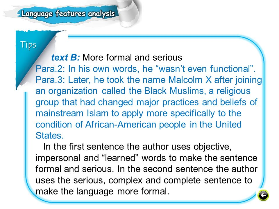 Tips text B: More formal and serious. Para.2: In his own words, he wasn't even functional .