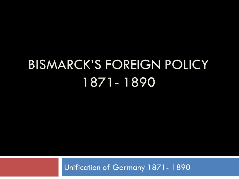 was bismarcks foreign policy 1871 90 a Otto von bismarck was  defeat of france in the franco-prussian war in 1871, the iron chancellor's overall foreign policy  what was bismarck's foreign policy.