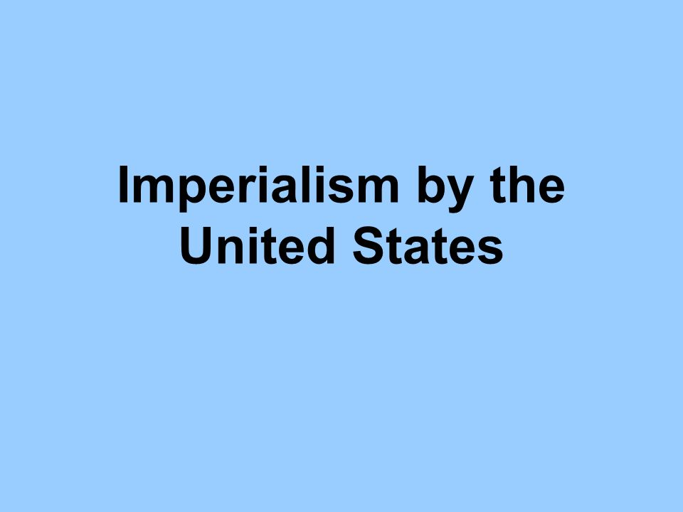 an analysis of the imperialism in the united states But then, any examination of anti-imperialism in the united states is replete with irony and so forth critics offered an analysis and condemnation of empire based on different factors at different times and to varying degrees american.