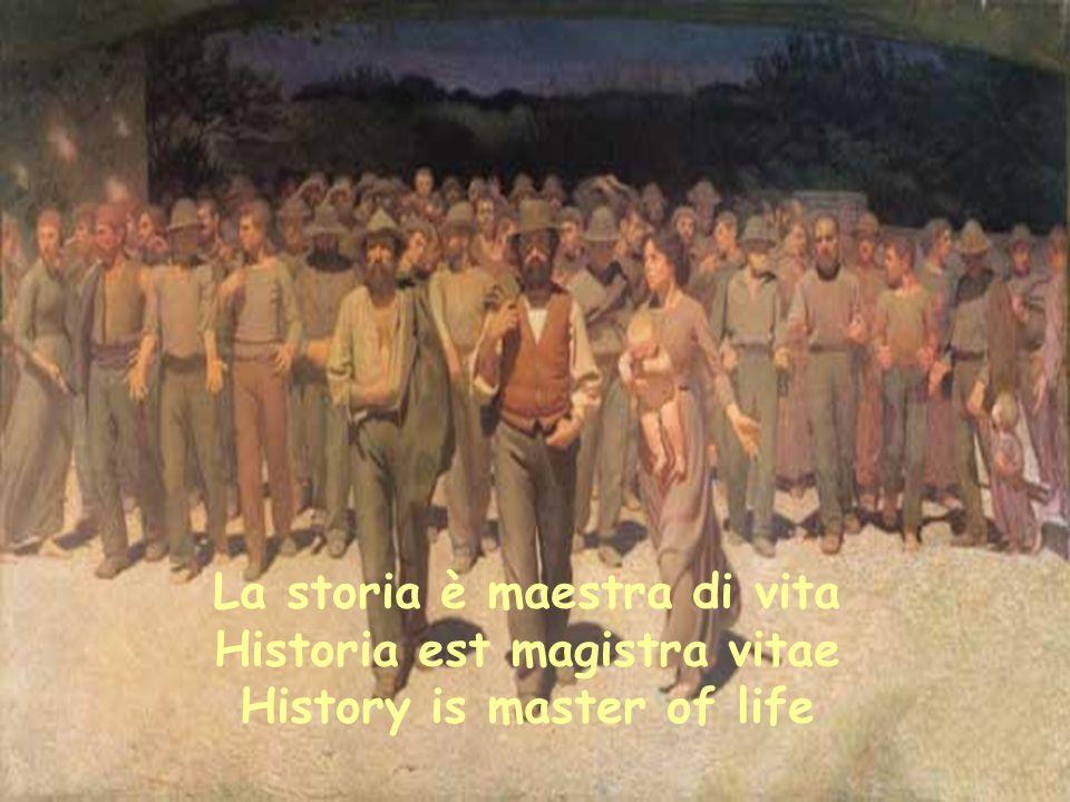 La storia è maestra di vita Historia est magistra vitae