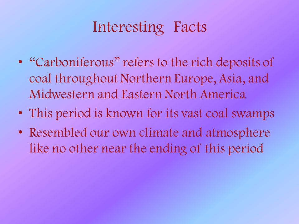 The carboniferous period ppt video online download for Fun facts about america
