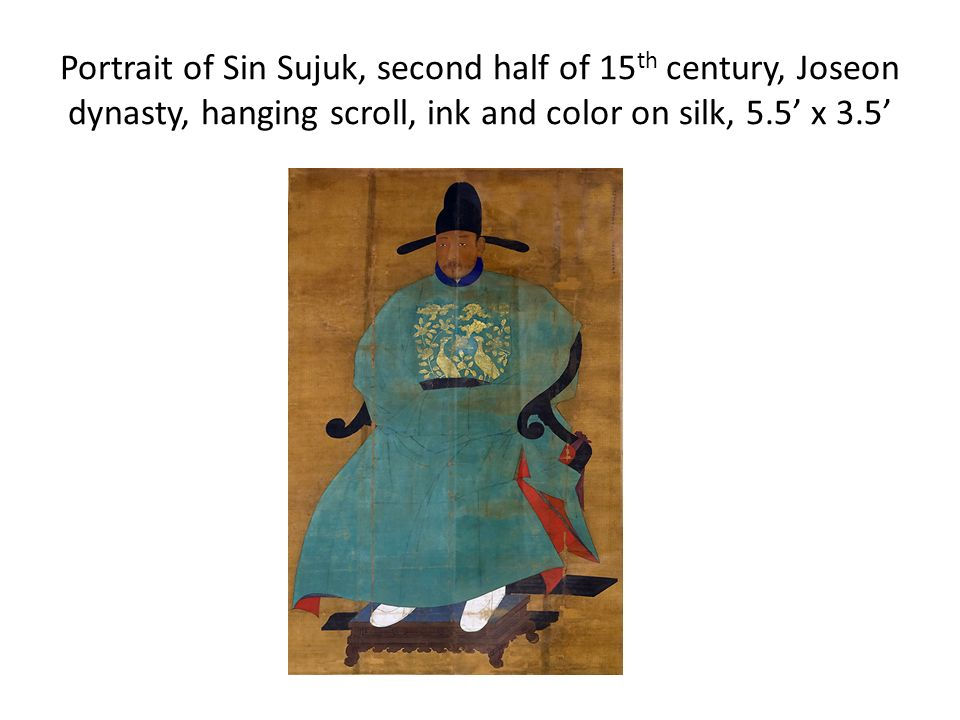 Portrait of Sin Sujuk, second half of 15th century, Joseon dynasty, hanging scroll, ink and color on silk, 5.5' x 3.5'