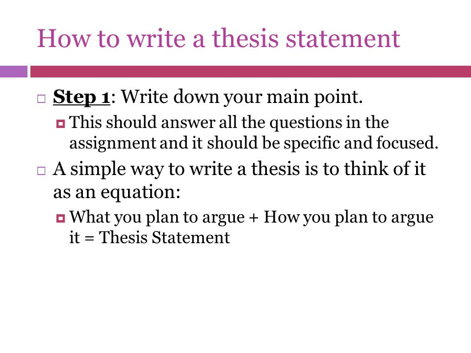 how to write a thesis statement step by step A helpful guide on how to write a successful thesis statement - the foundation of a band 6 essay read this step-by-step guide.