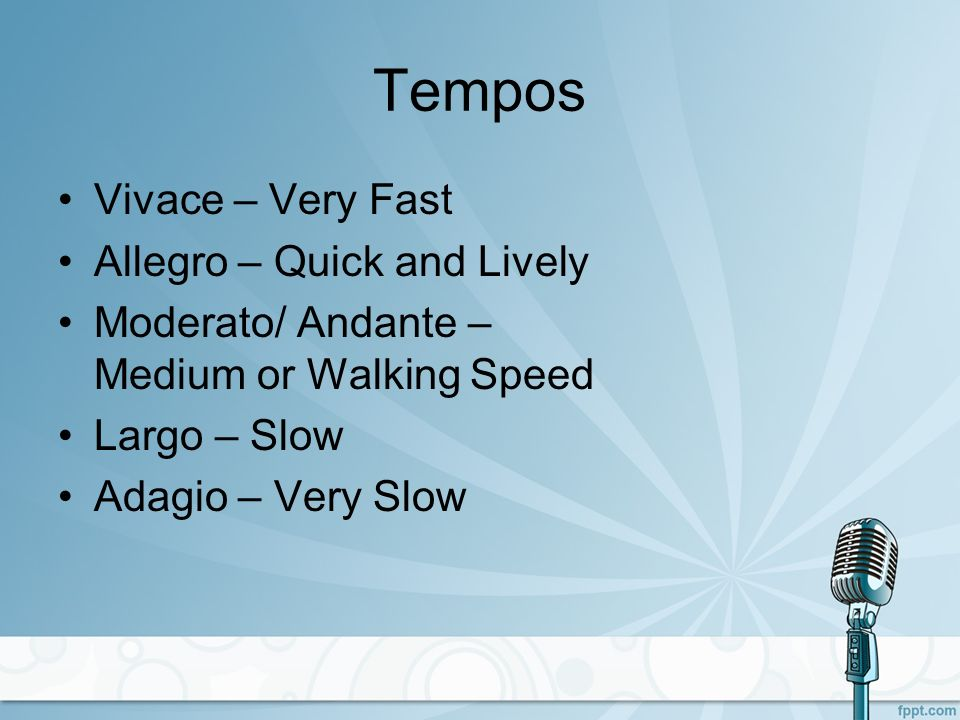 Tempos Vivace – Very Fast Allegro – Quick and Lively