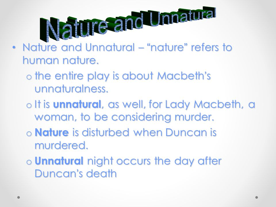 macbeth natural vs unnatural world essay Similarities and differences between frankenstein similarities and differences between frankenstein and macbeth and un-natural in comparing macbeth and.