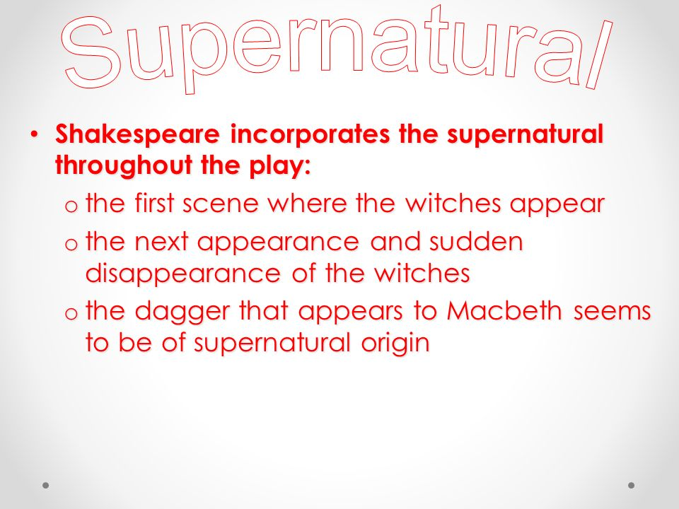 the many supernatural scenes in the play macbeth Get an answer for 'examine the role of supernatural in the play macbeth to what extent does it lead to macbeth, lady macbeth and scotland's decline i want to write.