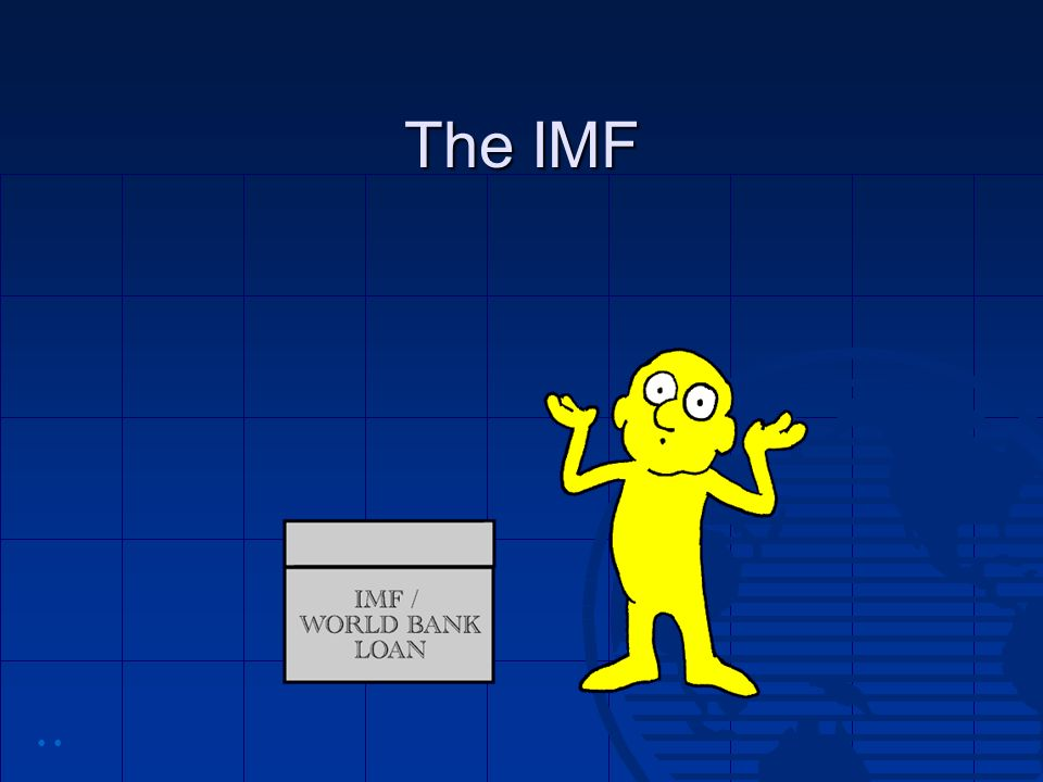 The IMF • •