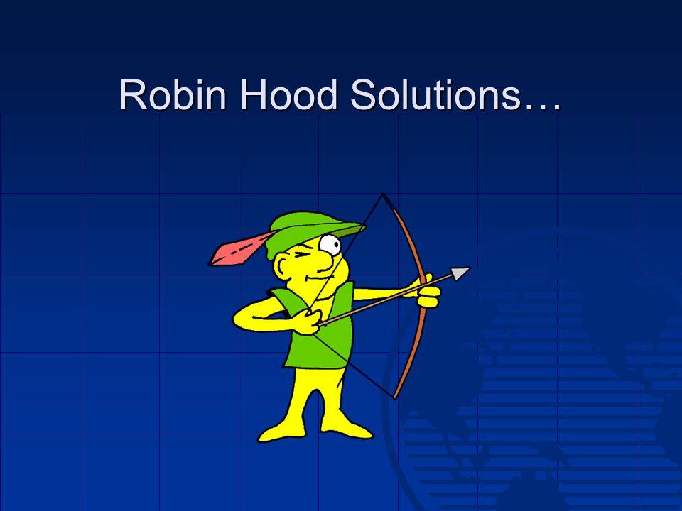 Robin Hood Solutions…