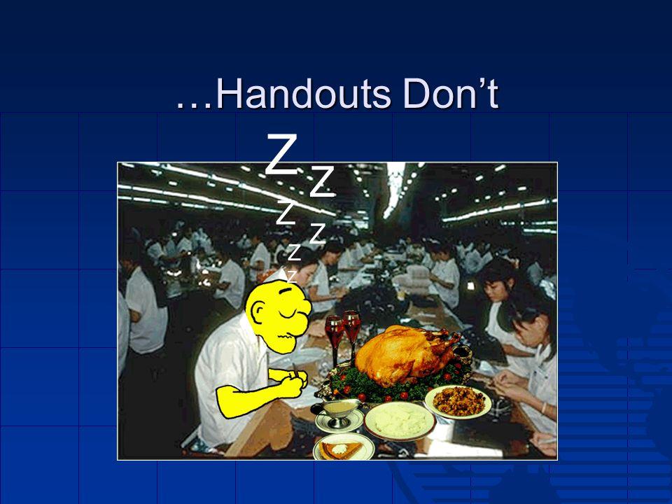 …Handouts Don't Z Z Z Z Z Z