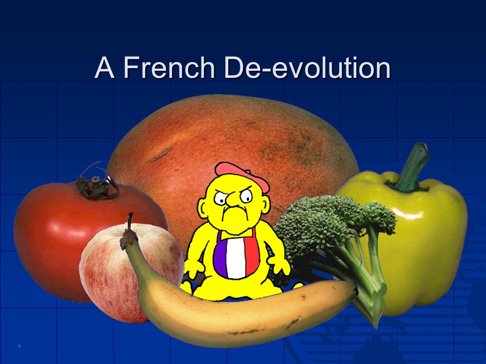 A French De-evolution •