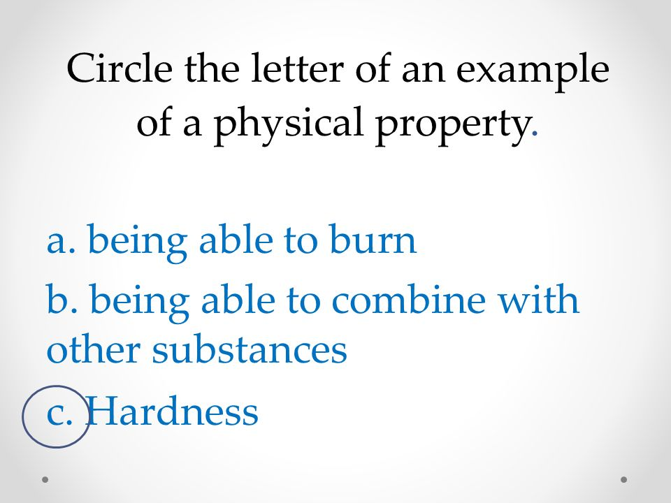 Hardness Is A Physical Property True False