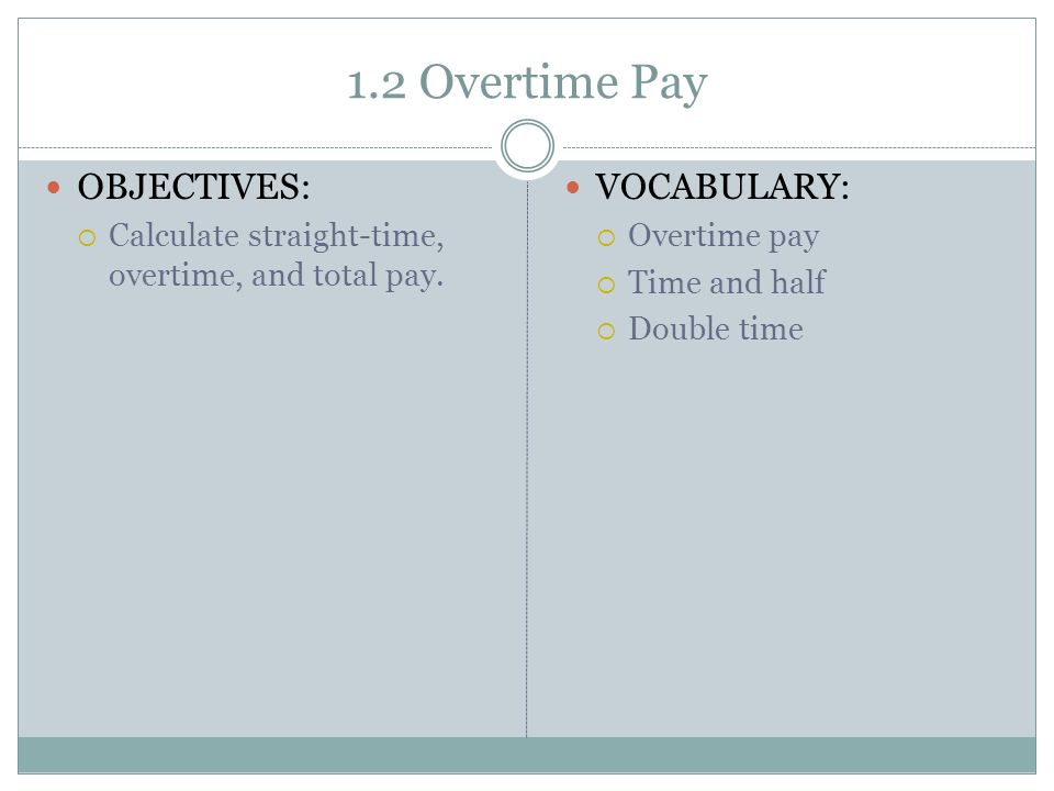 "activity calculate overtime pay Under the flsa, overtime pay is determined by multiplying the employee's ""straight time rate of pay"" by all overtime hours worked plus one-half of the employee's ""hourly regular rate of pay"" times all overtime hours worked."