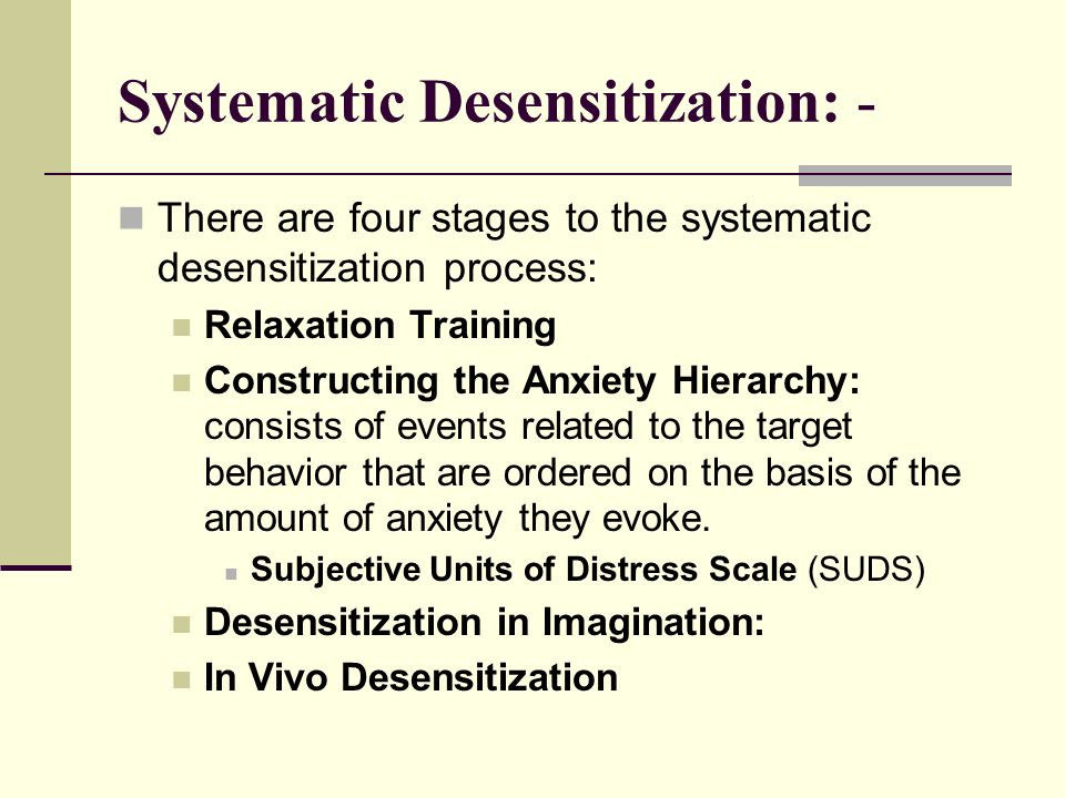 systematic desensitisation Systematic desensitization, also known as progressive exposure — this involves  gradual exposure coupled with relaxation exercises when anxiety levels.