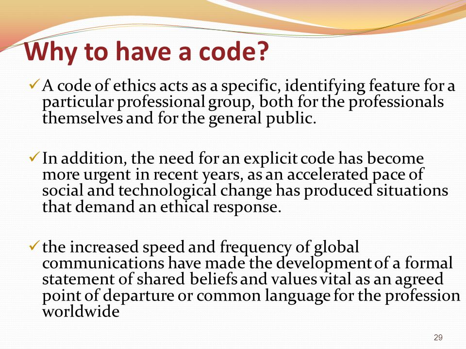 why an international code of ethics Ethics in international business 4  • why do managers behave in a manner that is unethical  ethical behavior in a code of ethics.