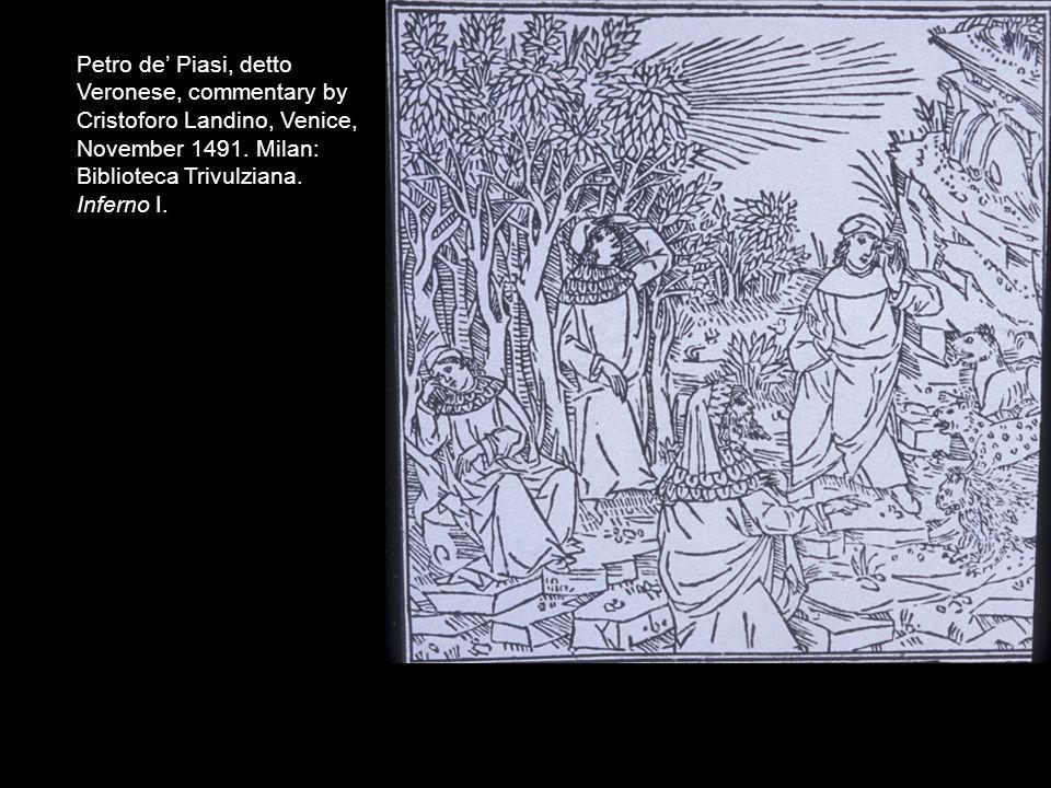 Petro de' Piasi, detto Veronese, commentary by Cristoforo Landino, Venice, November 1491. Milan: Biblioteca Trivulziana. Inferno I.