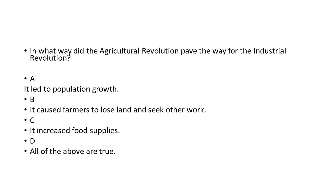 industrial revolution test ppt in what way did the agricultural revolution pave the way for the industrial revolution