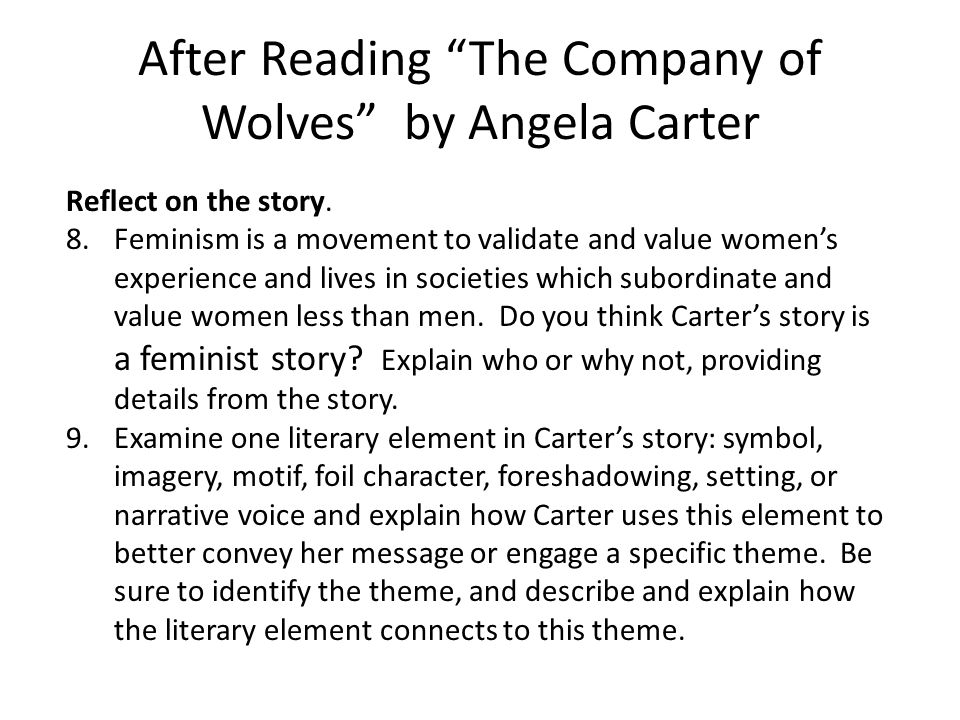 company of wolves angela carter essay An essay regarding how the different genders are represented in traditional fairytales and how certain writers attempt to challenge these the company of wolves is a short story by angela carter that in the company of wolves, carter also makes a point of mentioning the heroine's.