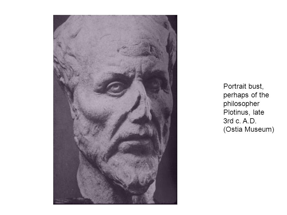 Portrait bust, perhaps of the philosopher Plotinus, late 3rd c. A. D