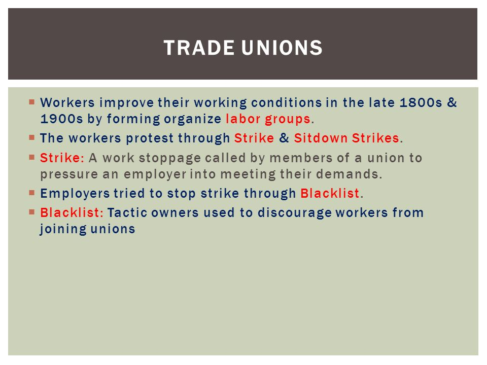 the inefficacy of the labor unions to improve the conditions for the working class from 1875 to 1900 Labor unions azvar,azra period 4 late 19th century america was a time of both prosperity and poverty although it is often remembered by people like carnegie and rockefeller, the majority of the population was a struggling working class.