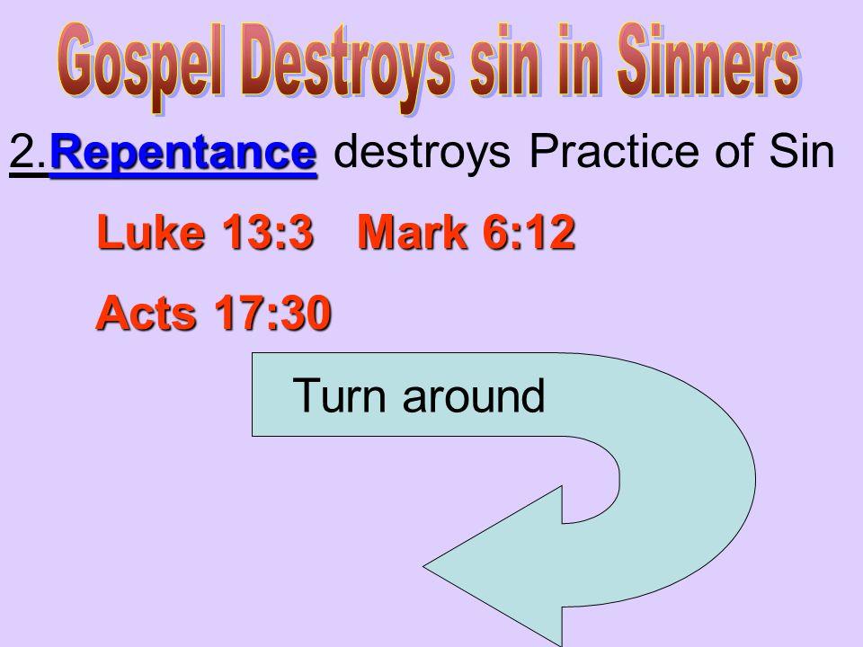 Gospel Destroys sin in Sinners