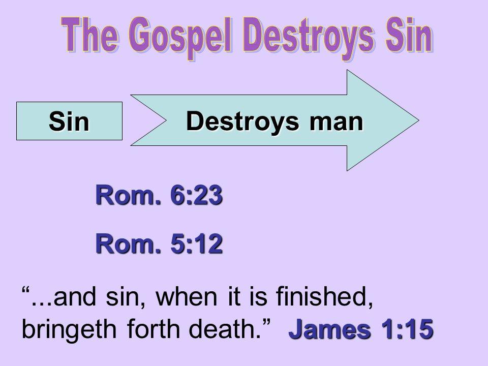 The Gospel Destroys Sin