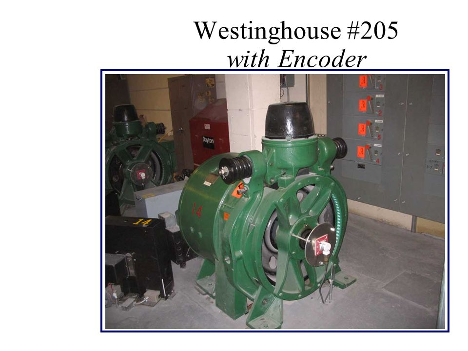 Westinghouse #205 with Encoder