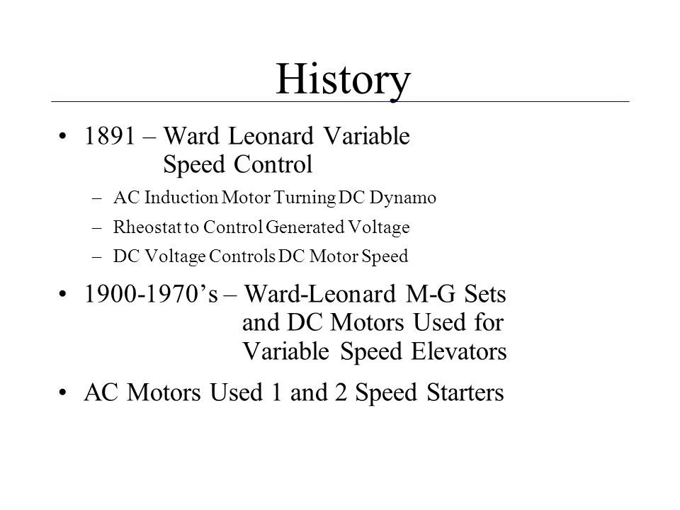 History 1891 – Ward Leonard Variable Speed Control