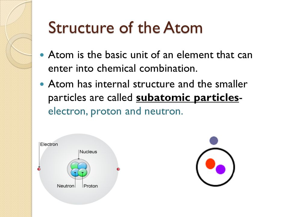 structure of atom There are two models of atomic structure in use today: the bohr model and the quantum mechanical model of these two models, the bohr model is simpler and relatively easy to understand.