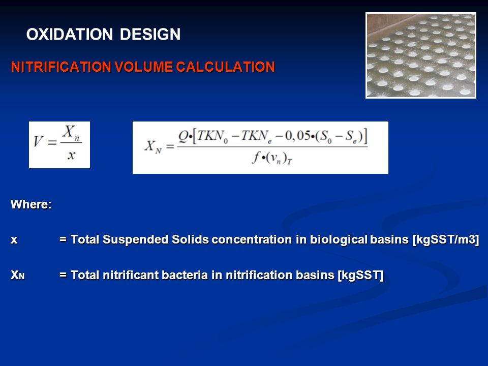 OXIDATION DESIGN NITRIFICATION VOLUME CALCULATION Where: