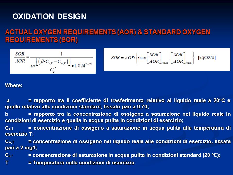 OXIDATION DESIGN ACTUAL OXYGEN REQUIREMENTS (AOR) & STANDARD OXYGEN REQUIREMENTS (SOR) Where: