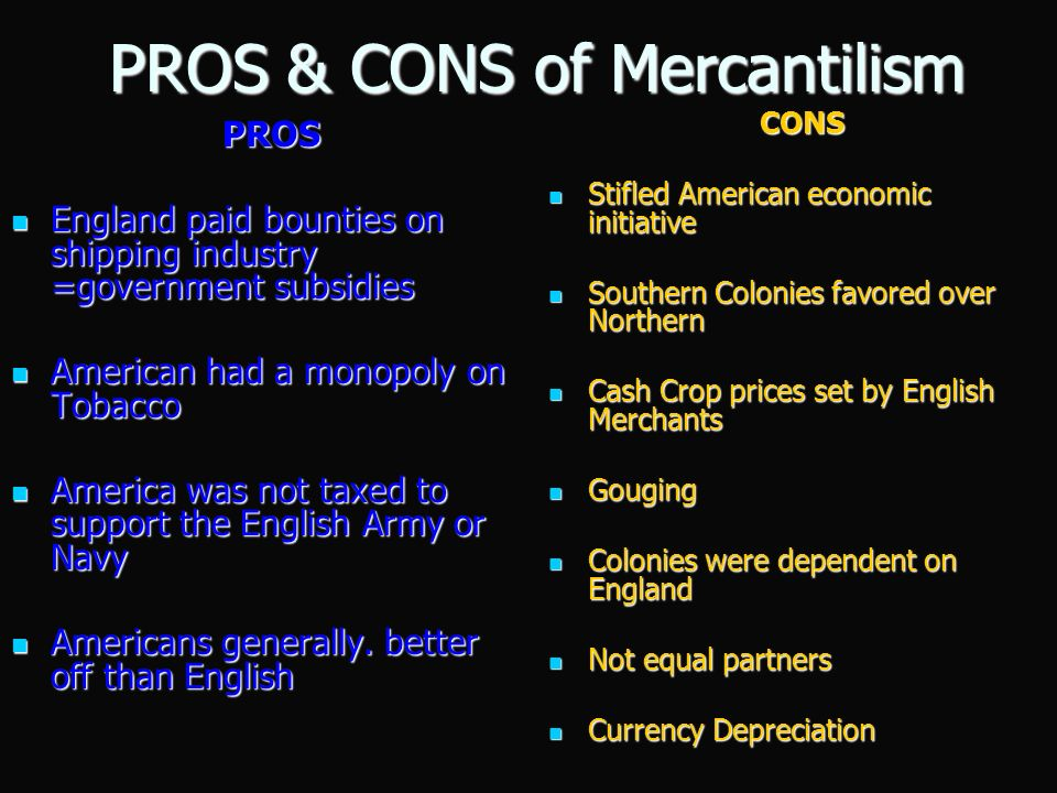 effects of mercantilism Mercantilism was a system of statism which employed economic fallacy  exports  and penalizing imports had two important practical effects: it.