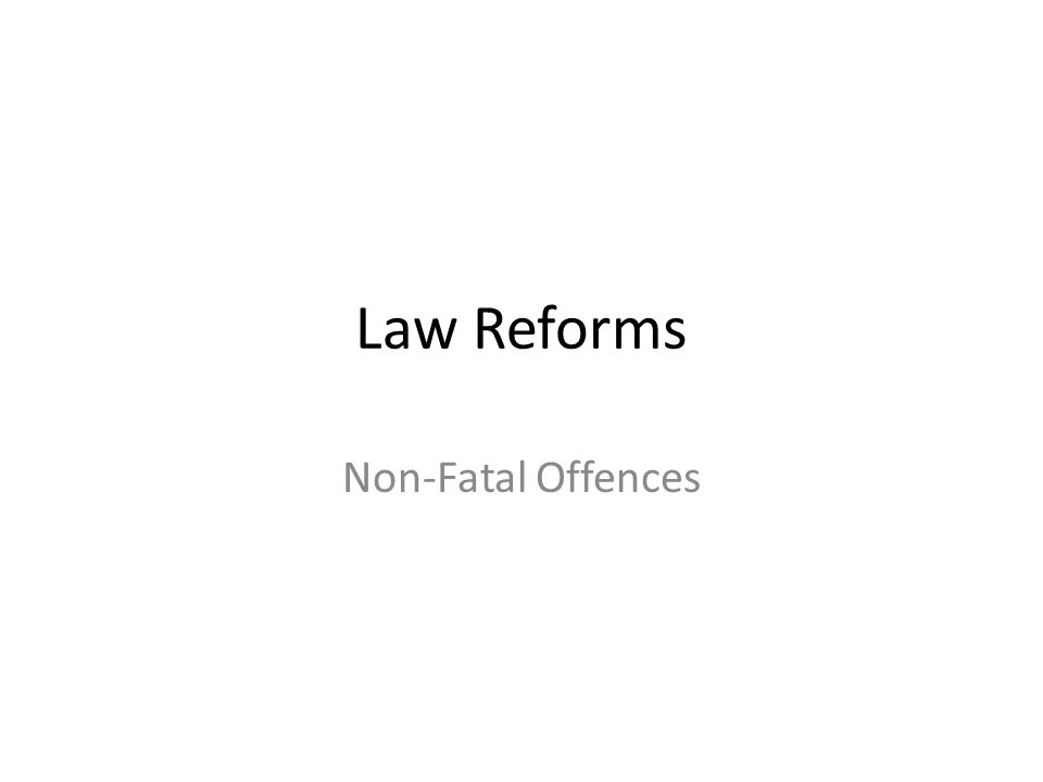 Reform Questions.docx - Non-fatal Offences Against the Person