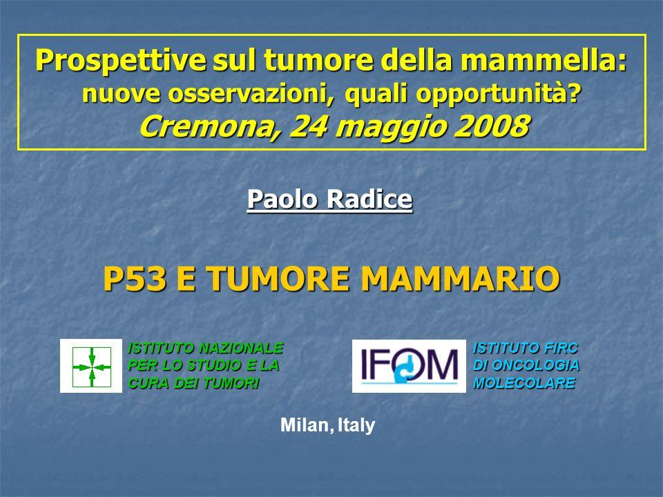 Prospettive sul tumore della mammella: nuove osservazioni, quali opportunità Cremona, 24 maggio 2008