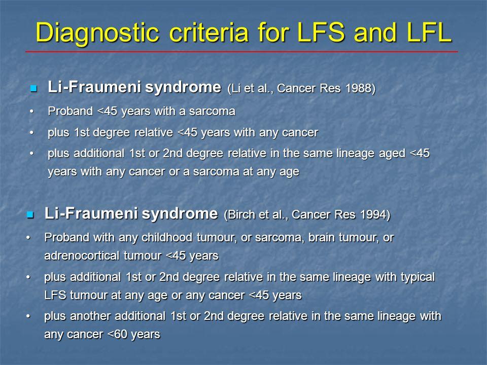 Diagnostic criteria for LFS and LFL