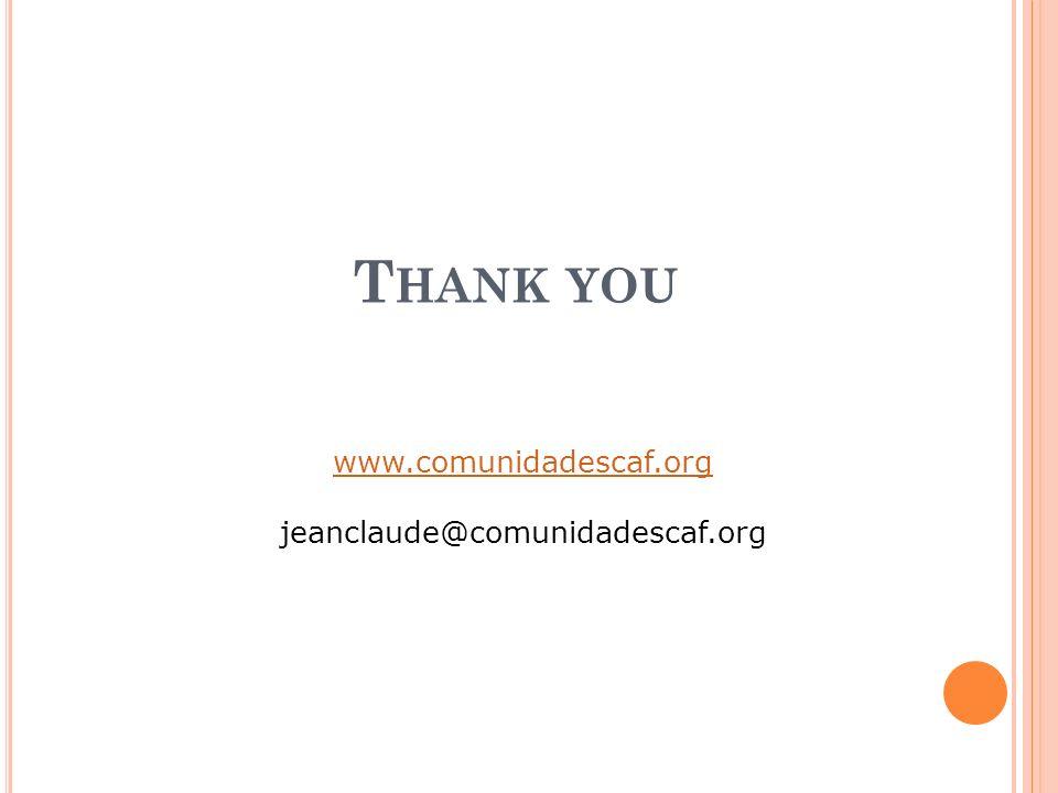 Thank you www.comunidadescaf.org jeanclaude@comunidadescaf.org