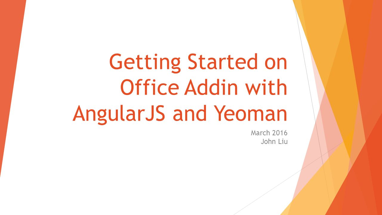 Getting Started on Office Addin with AngularJS and Yeoman - ppt ...