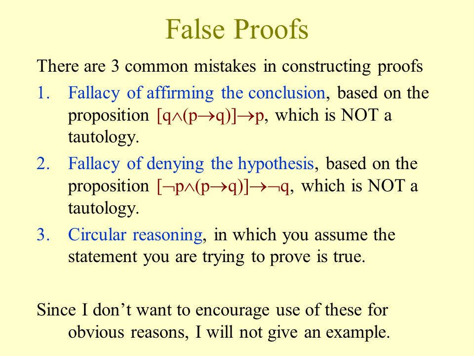 False Proofs There are 3 common mistakes in constructing proofs