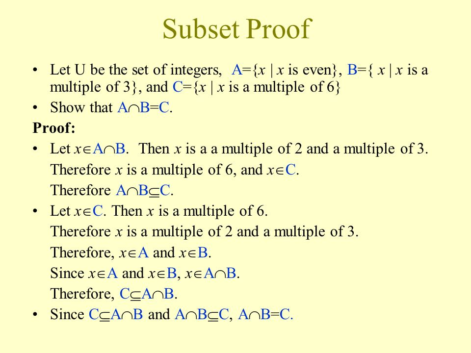Subset Proof Let U be the set of integers, A={x | x is even}, B={ x | x is a multiple of 3}, and C={x | x is a multiple of 6}