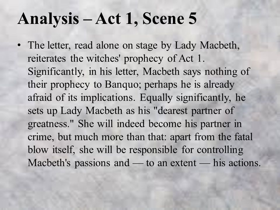 macbeth - act 1 scene 7, and act 2 scene 1 and 2 essay Act 1, scene 7: macbeth almost talks himself out of killing the king  act 2, scene 1: past midnight, macbeth tells banquo that they'll speak of the witches another.