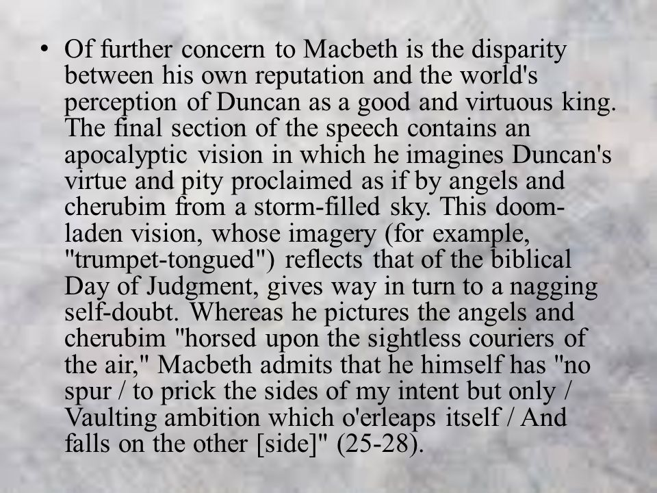 """i have no spur to prick the sides of my intent but only vaulting ambition Macbeth is then awarded with the title thane of glamis for his battle skills   macbeth, """"i have no spur to prick the sides of my intent, but only vaulting  ambition, which o'erleaps itself  act 3, macbeth and banquo do not trust each  other."""