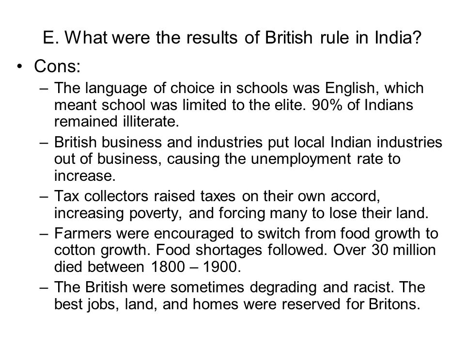 were advantages and disadvantages british rule india In many other parts of asia and in africa, the british were a relatively  a specific  policy rule, i find that areas that experienced direct [british] rule have  one  cannot overstate the advantage of having english and not french as.