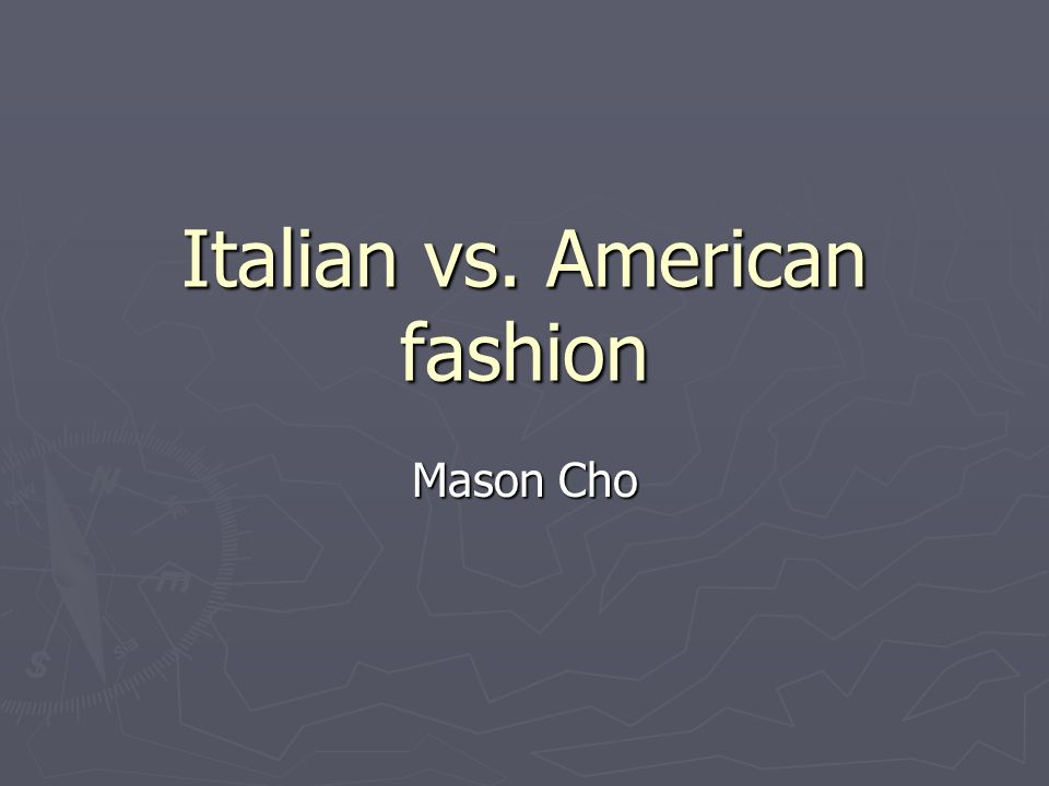 Italian vs. American fashion