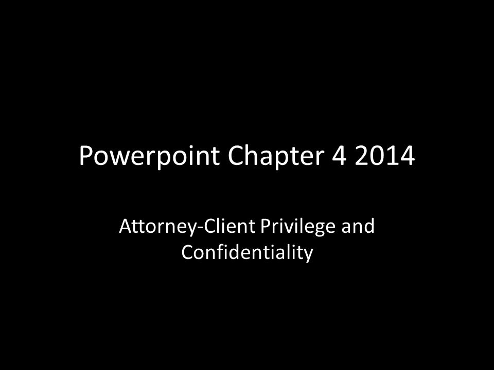 Attorney Client Privilege And Confidentiality Ppt Download